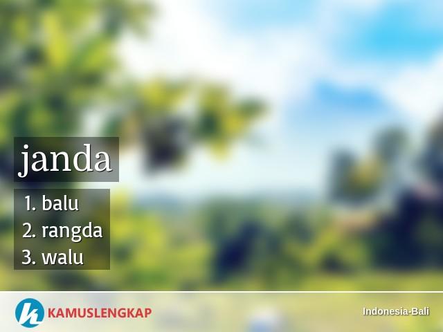 Arti Kata Janda Dalam Kamus Indonesia Bali Terjemahan Dari Bahasa Indonesia Ke Bahasa Bali Kamus Bahasa Indonesia Ke Bahasa Bali