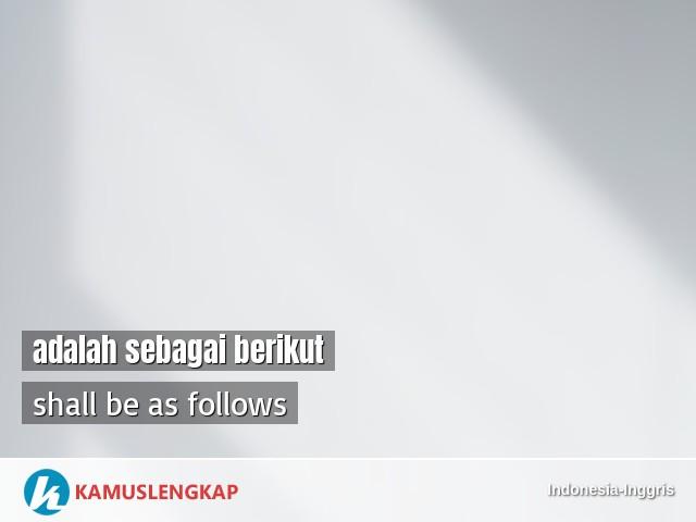 Arti Kata Adalah Sebagai Berikut Dalam Kamus Indonesia Inggris Terjemahan Dari Bahasa Indonesia Ke Bahasa Inggris Kamus Lengkap Online Semua Bahasa