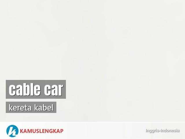 Apa Arti Kata Cable Car   Cable
