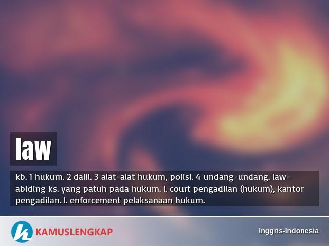 Arti Kata Law Dalam Kamus Inggris Indonesia Terjemahan Dari Bahasa Inggris Ke Bahasa Indonesia Kamus Bahasa Inggris Ke Bahasa Indonesia