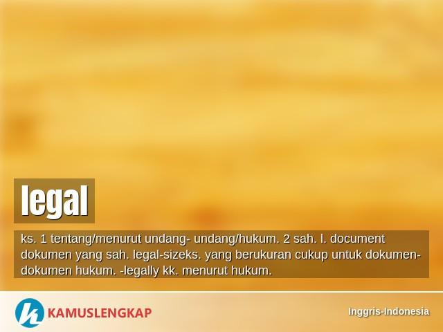 Arti Kata Legal Dalam Kamus Inggris Indonesia Terjemahan Dari Bahasa Inggris Ke Bahasa Indonesia Kamus Bahasa Inggris Ke Bahasa Indonesia