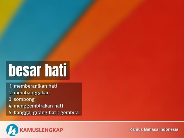 Arti Kata Besar Hati Dalam Kamus Bahasa Indonesia Kamus Kbbi Online