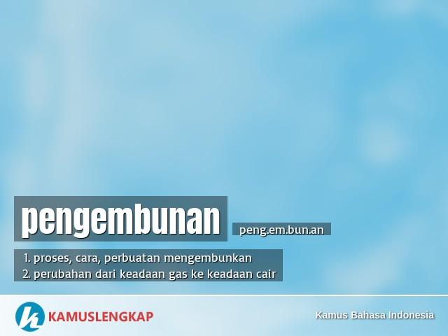 Arti Kata Pengembunan Dalam Kamus Bahasa Indonesia Kamus Kbbi Online