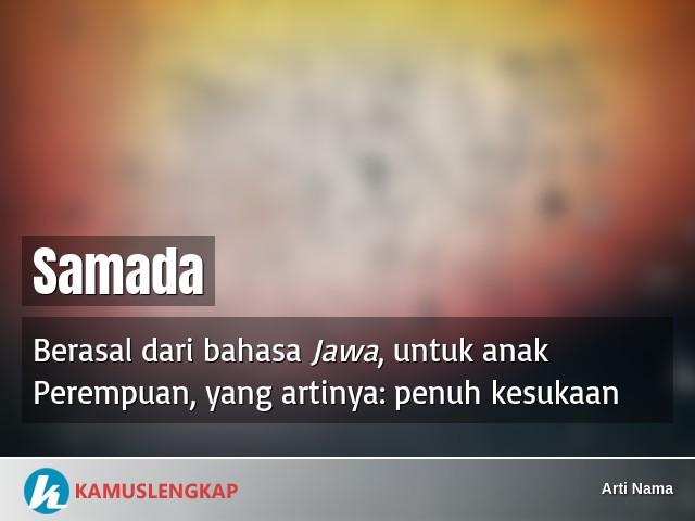 Apa Arti Nama Samada Untuk Anak Perempuan Dari Bahasa Jawa Dalam Kamus Arti Nama Kamus Arti Nama Bayi Dan Anak Terlengkap